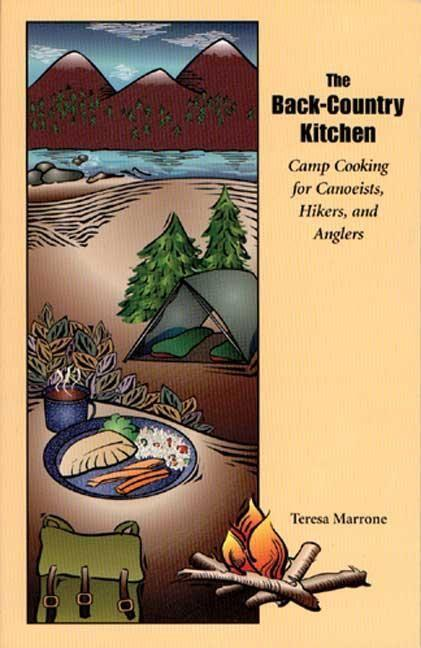 The Back Country Kitchen: Camp Cooking for Canoeists, Hikers and Anglers als Taschenbuch