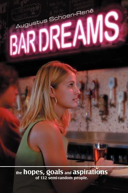 Bar Dreams: The Hopes, Goals and Aspirations of 132 Semi-Random People als Taschenbuch
