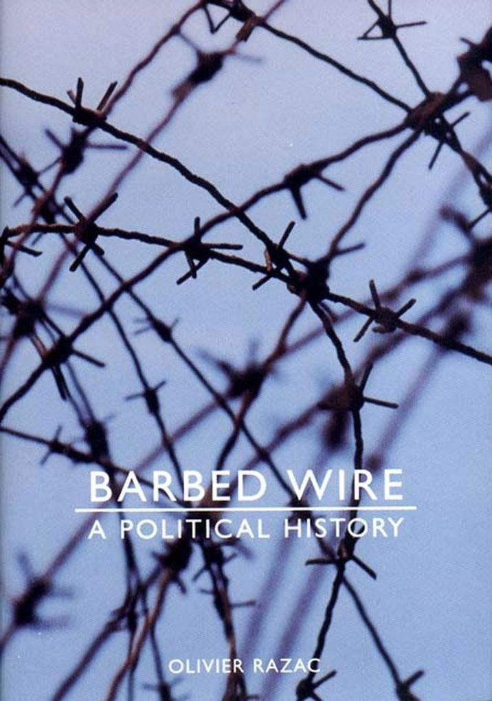 Barbed Wire: A Political History als Buch