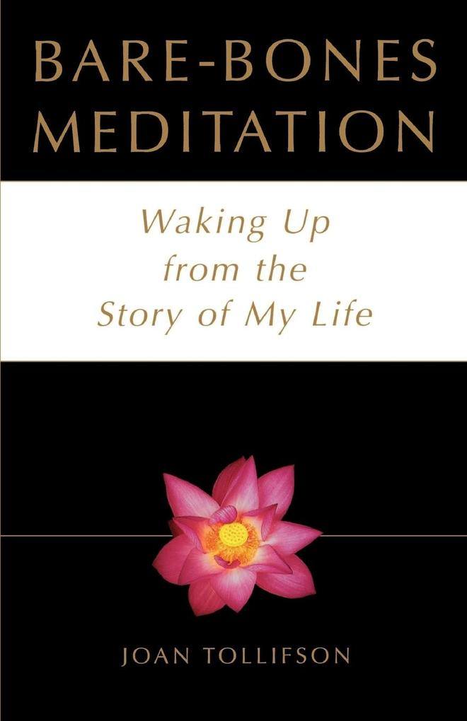 Bare Bones Meditation: Waking Up from the Story of My Life als Taschenbuch