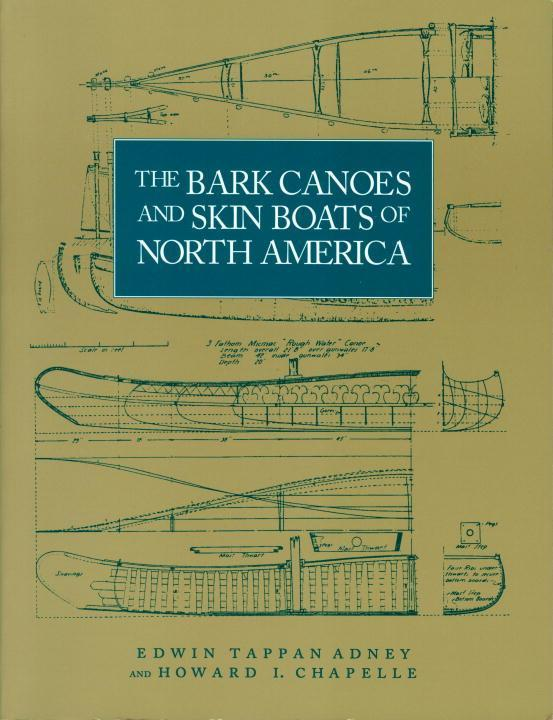 The Bark Canoes and Skin Boats of North America als Taschenbuch