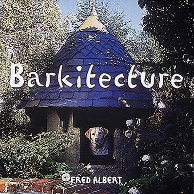 Barkitecture: The Ultimate Guide als Buch
