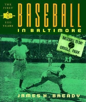 Baseball in Baltimore: The First Hundred Years als Buch