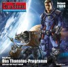 Perry Rhodan 2600: Das Thanatos-Programm