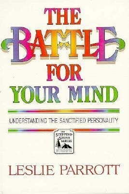 The Battle for Your Mind: Understanding the Sanctified Personality als Taschenbuch