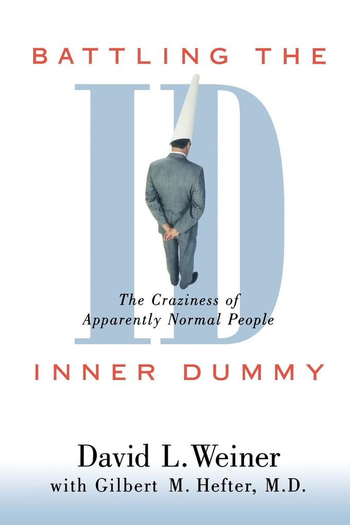 Battling the Inner Dummy: The Craziness of Apparently Normal People als Taschenbuch