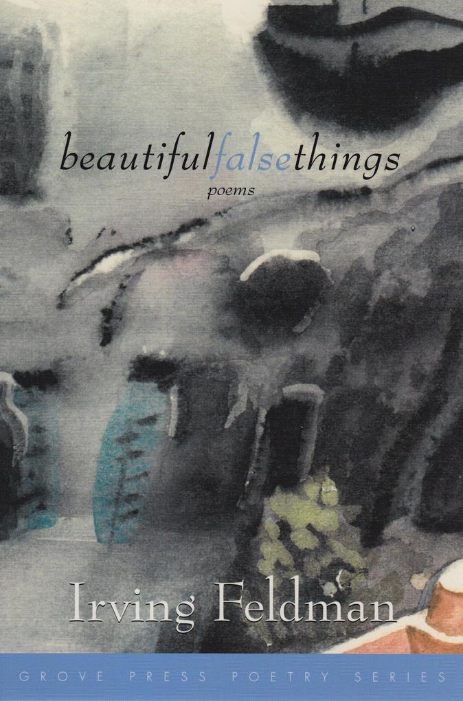 Beautiful False Things: Poems als Taschenbuch
