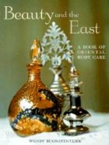 Beauty and the East: A Book of Oriental Body Care als Taschenbuch