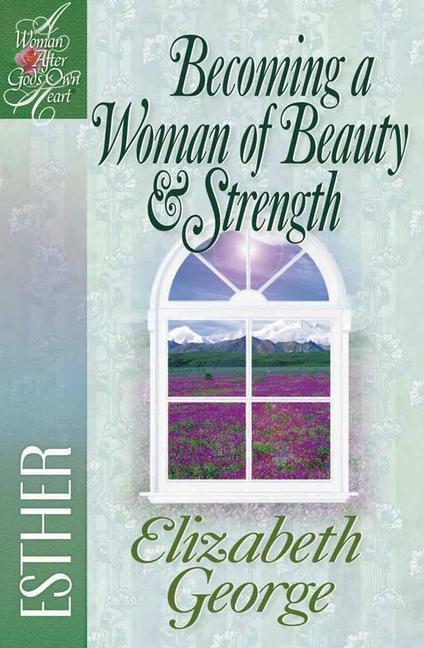Becoming a Woman of Beauty & Strength: Esther als Taschenbuch