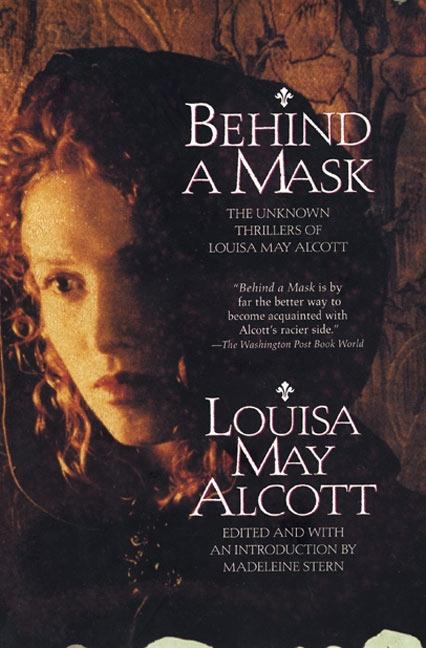 Behind a Mask: The Unknown Thrillers of Louisa May Alcott als Taschenbuch