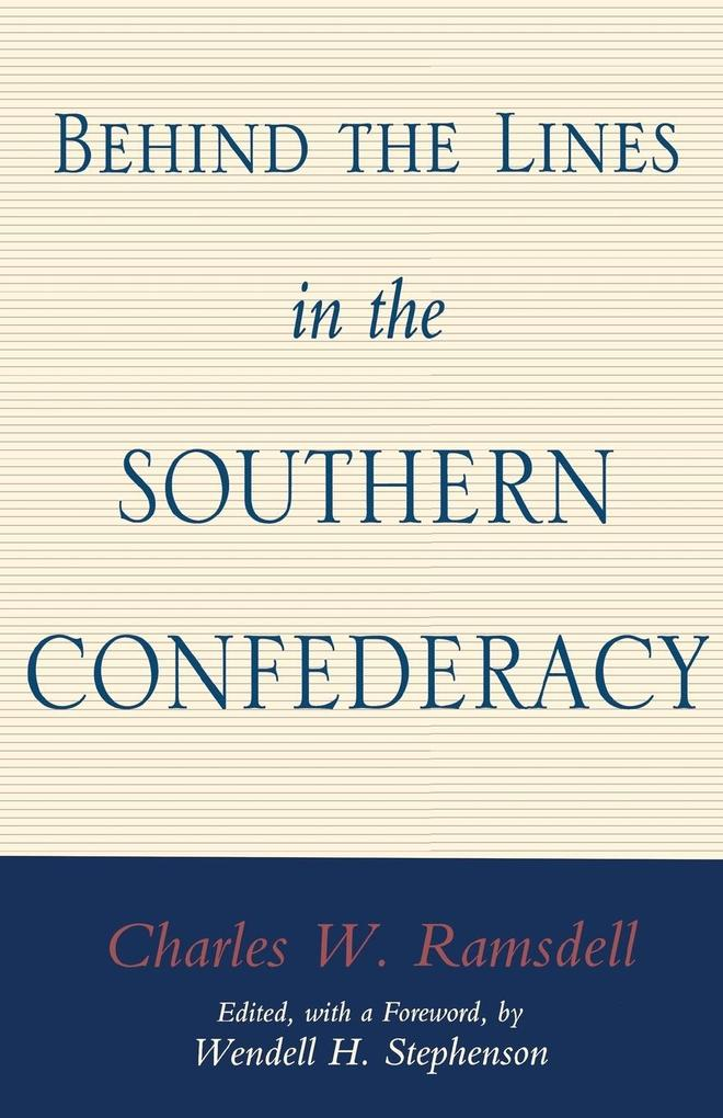 Behind the Lines in the Southern Confederacy als Taschenbuch