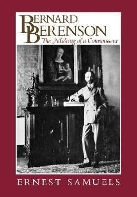 Bernard Berenson: The Making of a Connoisseur als Taschenbuch