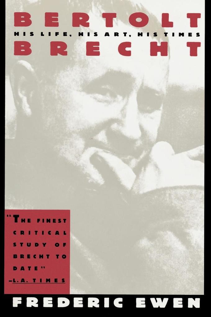Bertolt Brecht: His Life, His Art, His Times als Taschenbuch