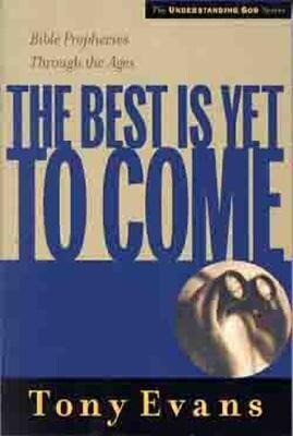 The Best is Yet to Come: Bible Prophecies Through the Ages als Taschenbuch