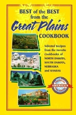Best of the Best from the Great Plains: Selected Recipes from the Favorite Cookbooks of North Dakota, South Dakota, Nebraska, and Kansas als Taschenbuch