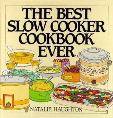 The Best Slow Cooker Cookbook Ever: Versatility and Inspiration for New Generation Machines als Buch