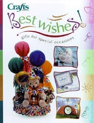 Best Wishes: Gifts for Special Occasions [With Bind-In Pattern Sheet, Full Size Patterns & Charts] als Taschenbuch