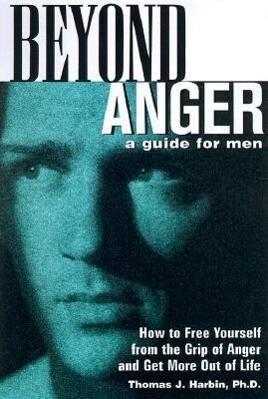 Beyond Anger: A Guide for Men als Taschenbuch