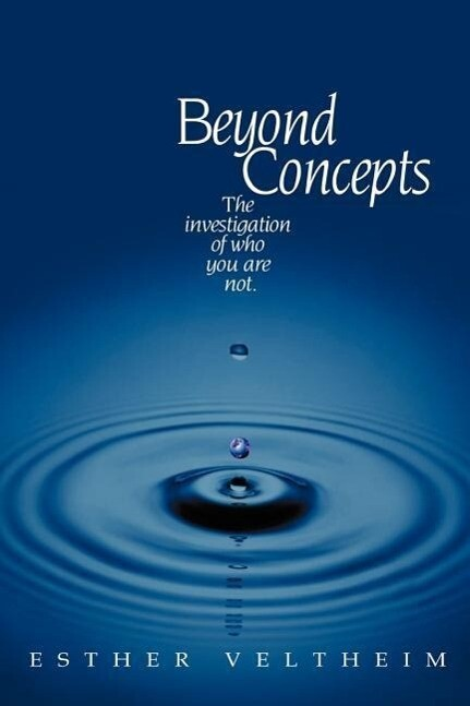Beyond Concepts: The Investigation of Who You Are Not als Taschenbuch