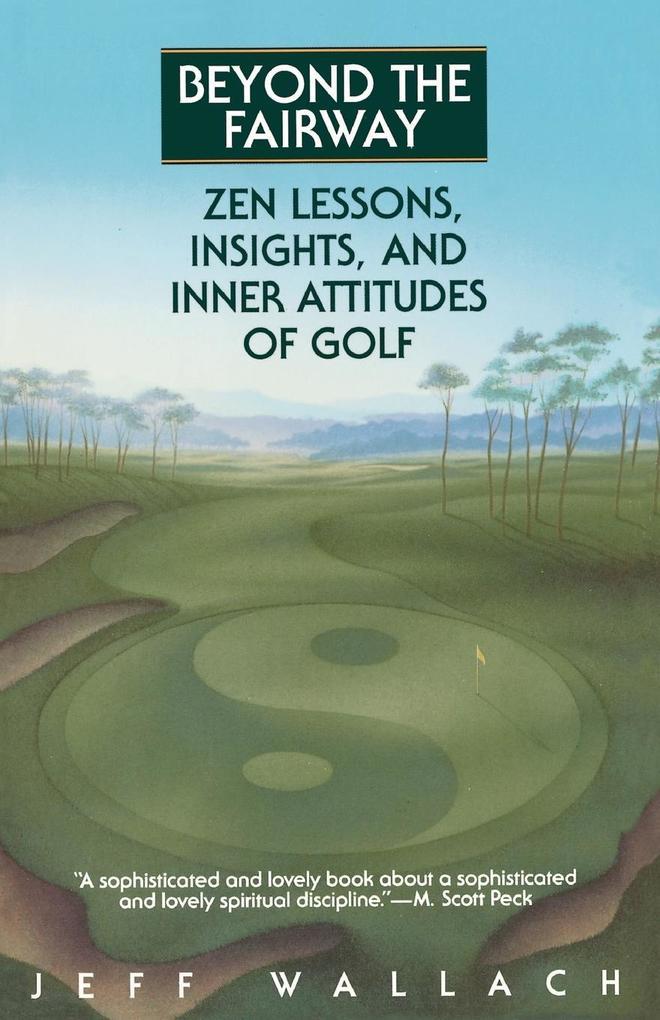 Beyond the Fairway: Zen Lessons, Insights, and Inner Attitudes of Golf als Taschenbuch