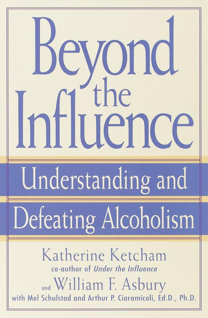Beyond the Influence: Understanding and Defeating Alcoholism als Taschenbuch