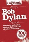 The Gigbook Bob Dylan Melody Lyrics Chords Book