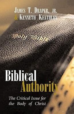 Biblical Authority: The Critical Issue for the Body of Christ als Taschenbuch