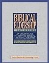 Biblical Eldership Mentor's Guide: Mentor's Guide