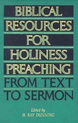 Biblical Resources for Holiness Preaching, Vol. 2: From Text to Sermon als Buch
