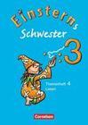 Einsterns Schwester Sprache und Lesen 3. Schuljahr. Heft 4: Lesen