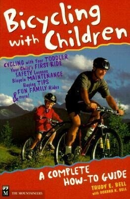 Bicycling with Children: A Complete How-To Guide als Taschenbuch
