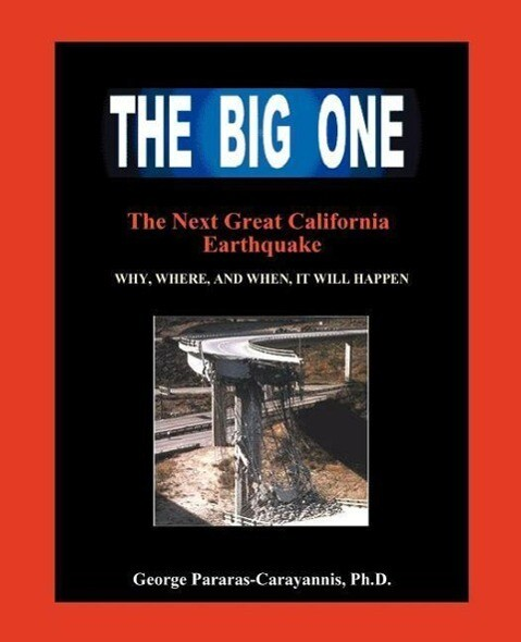 The Big One: The Next Great California Earthquake; Understanding Why, Where, and When, It Will Happen als Taschenbuch