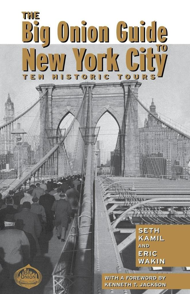 The Big Onion Guide to New York City: Ten Historic Tours als Taschenbuch