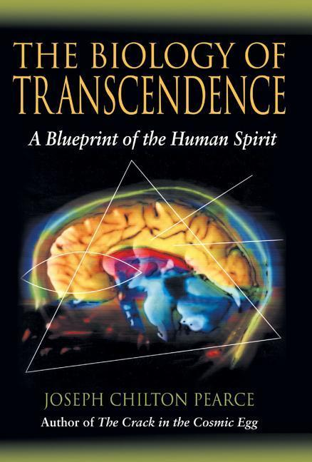 The Biology of Transcendence: A Blueprint of the Human Spirit als Buch