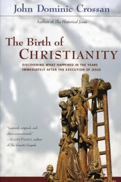 The Birth of Christianity: Discovering What Happened in the Years Immediately After the Execution of Jesus als Taschenbuch