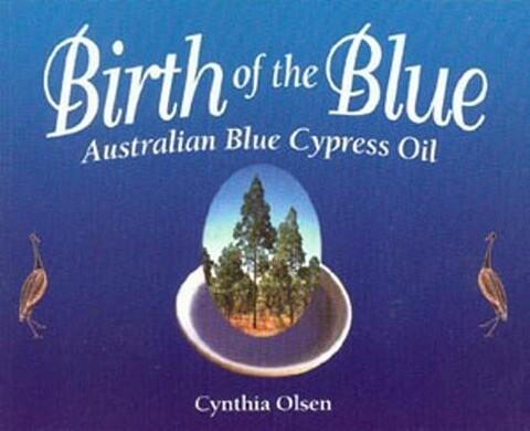 Birth of the Blue: Australian Blue Cypress Oil als Taschenbuch