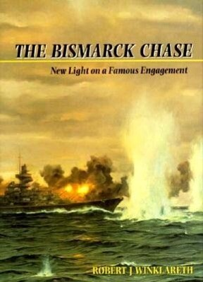 The Bismarck Chase: New Light on a Famous Engagement als Buch