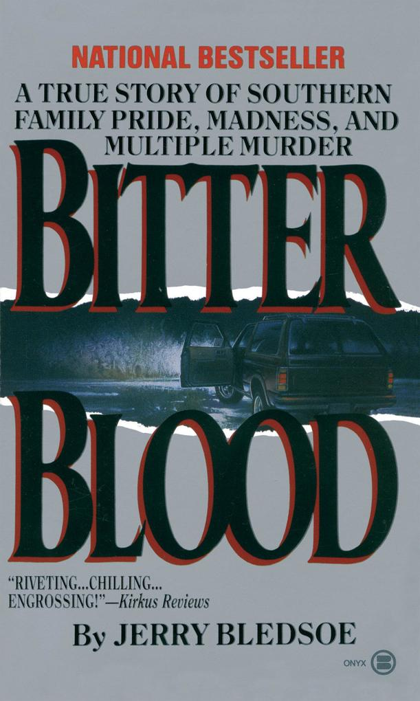 Bitter Blood: A True Story of Southern Family Pride, Madness, and Multiple Murder als Taschenbuch