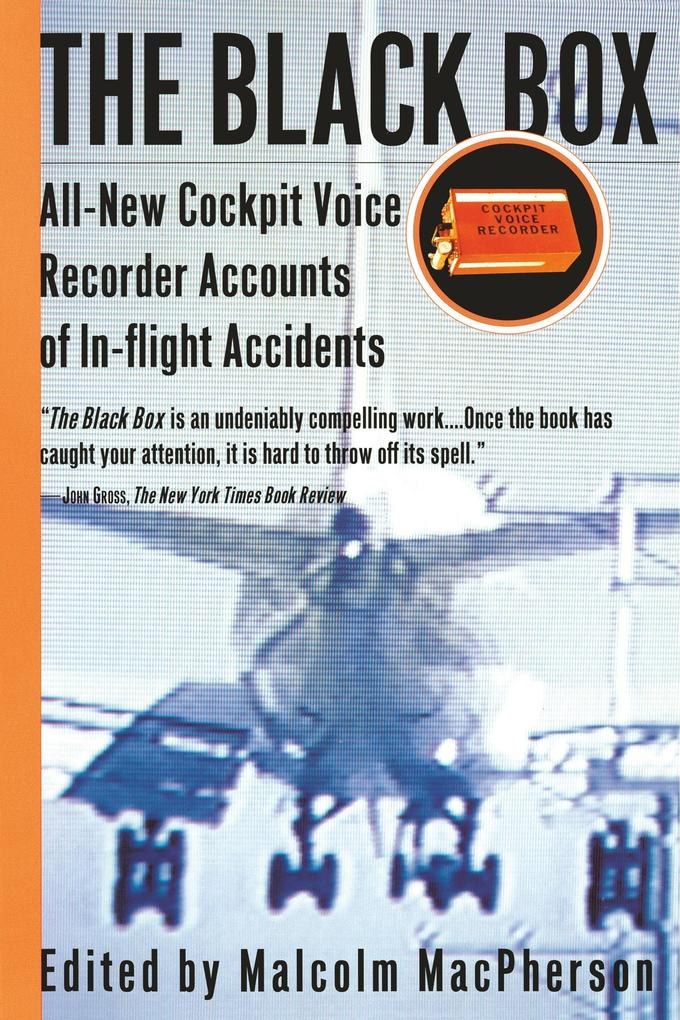 The Black Box: All-New Cockpit Voice Recorder Accounts of In-Flight Accidents als Taschenbuch