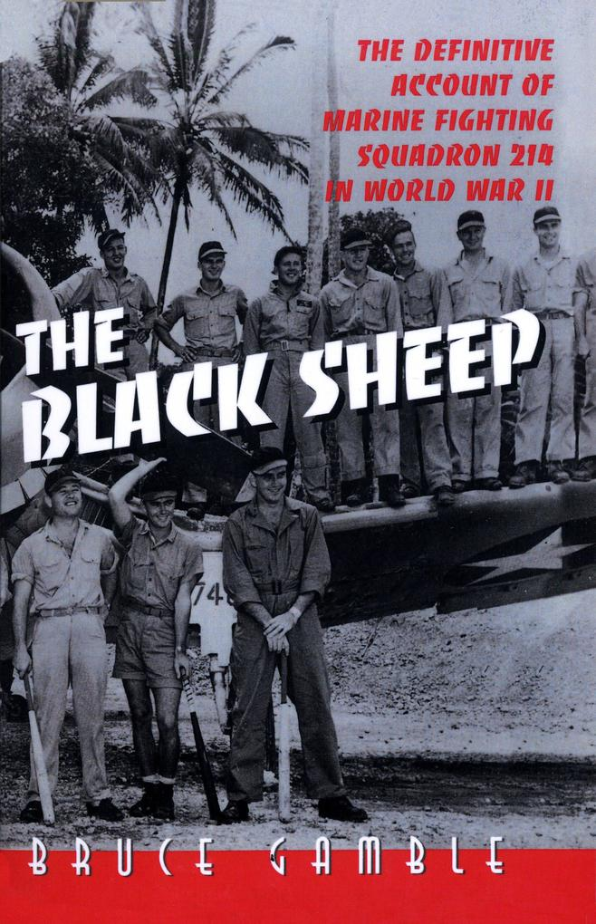 The Black Sheep: The Definitive History of Marine Fighting Squadron 214 in World War II als Taschenbuch