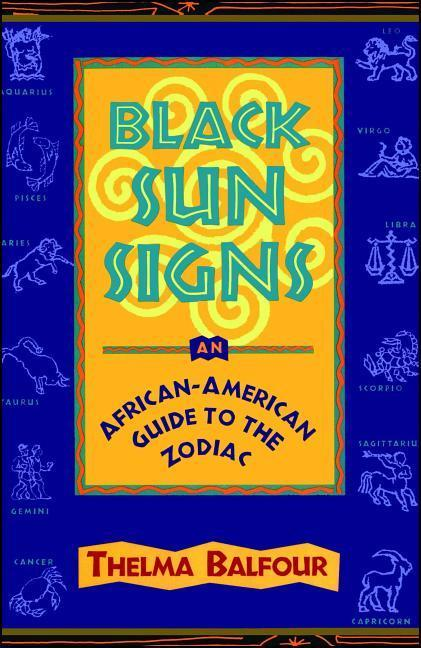 Black Sun Signs: An African-American Guide to the Zodiac als Taschenbuch