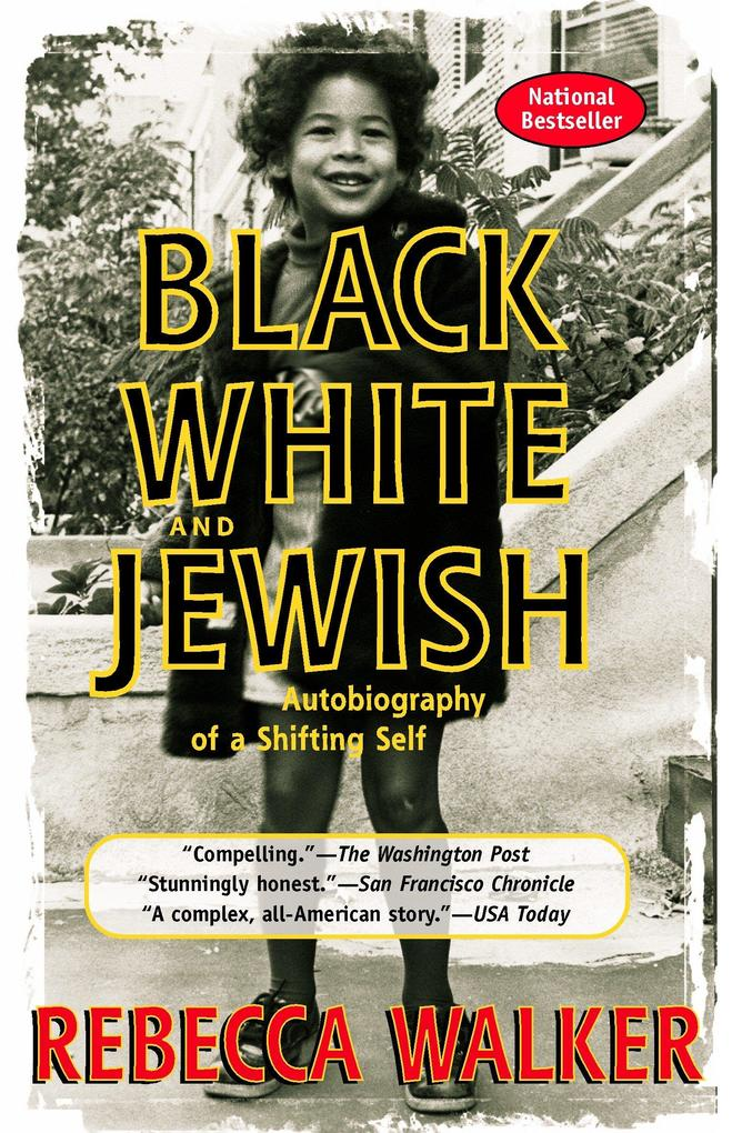 Black White and Jewish: Autobiography of a Shifting Self als Taschenbuch