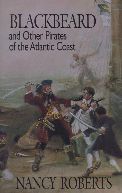 Blackbeard and Other Pirates of the Atlantic Coast als Buch