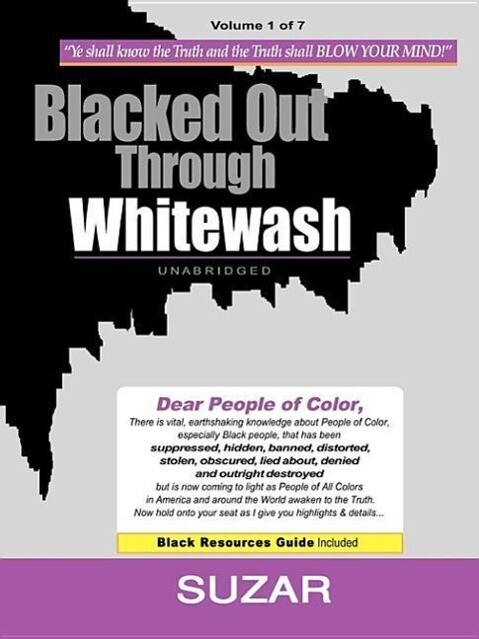 Blacked Out Through Whitewash: Exposing the Quantum Deception/Rediscovering and Recovering Suppressed Melanated als Taschenbuch