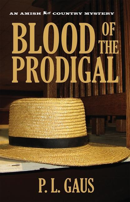 Blood of the Prodigal: Ohio Amish Mystery als Buch