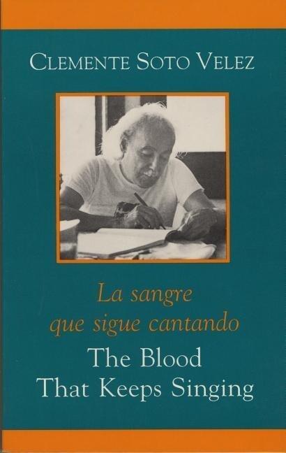 The Blood That Keeps Singing/La Sangre Que Sigue Canta als Taschenbuch
