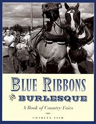 Blue Ribbons and Burlesque: A Book of Country Fairs als Buch