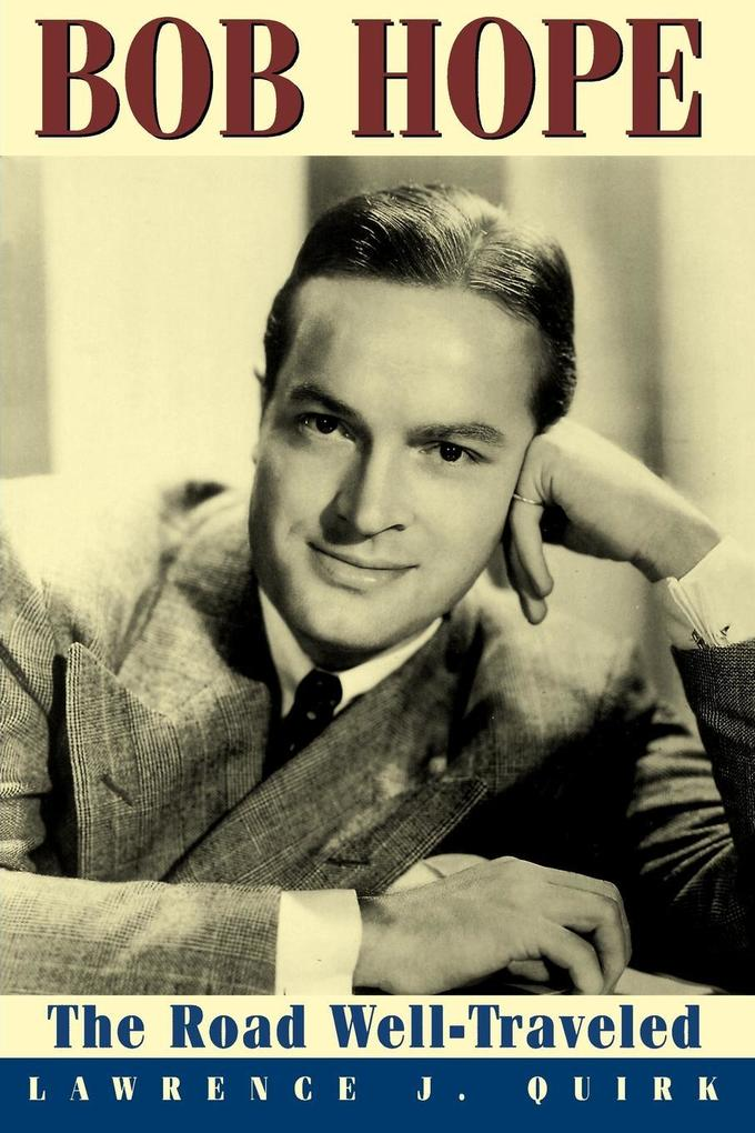 Bob Hope: The Road Well-Traveled als Taschenbuch