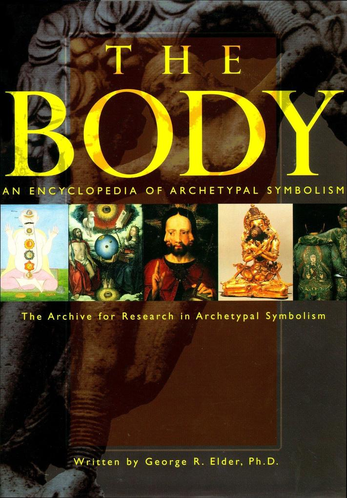 An Encyclopedia of Archetypal Symbolism: The Body als Buch