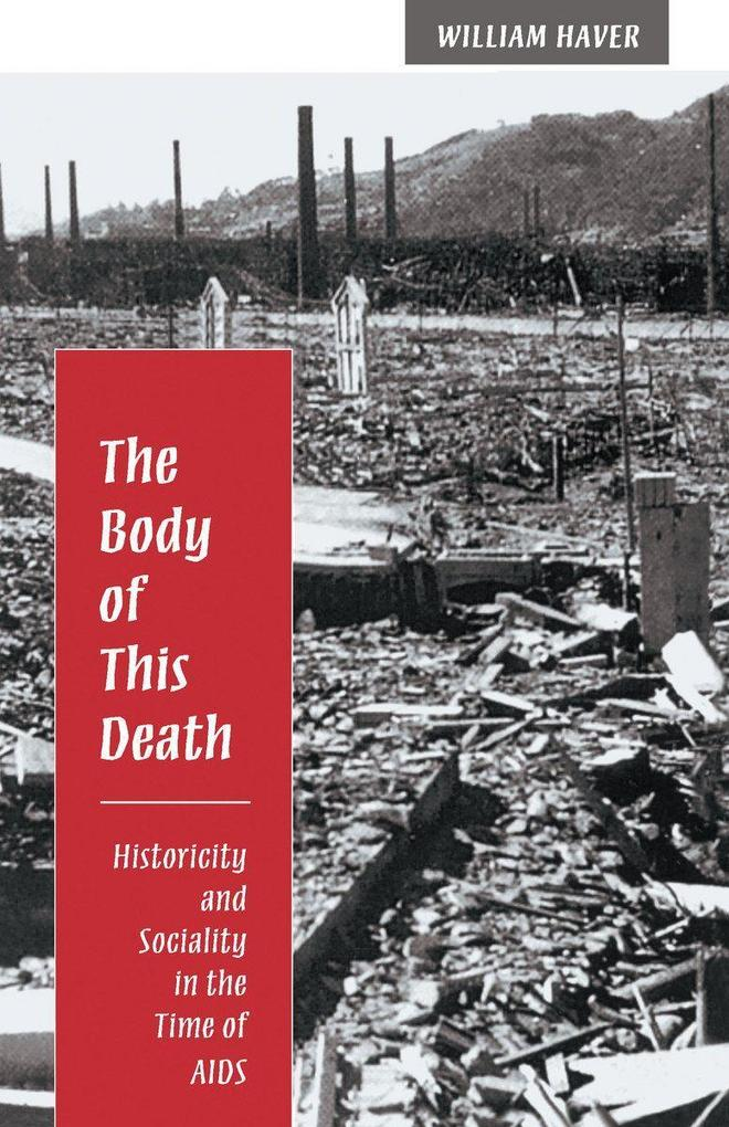 The Body of This Death: Historicity and Sociality in the Time of AIDS als Taschenbuch